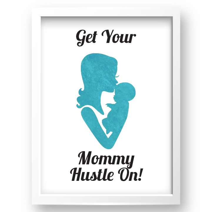 Free Printable Get Your Mommy Hustle On in teal 2 from @pinkimonogirl for a gallery wall