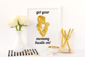 Free Printable Get Your Mommy Hustle On in gold from @pinkimonogirl for a gallery wall
