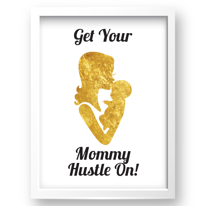 Free Printable Get Your Mommy Hustle On in gold 2 from @pinkimonogirl for a gallery wall