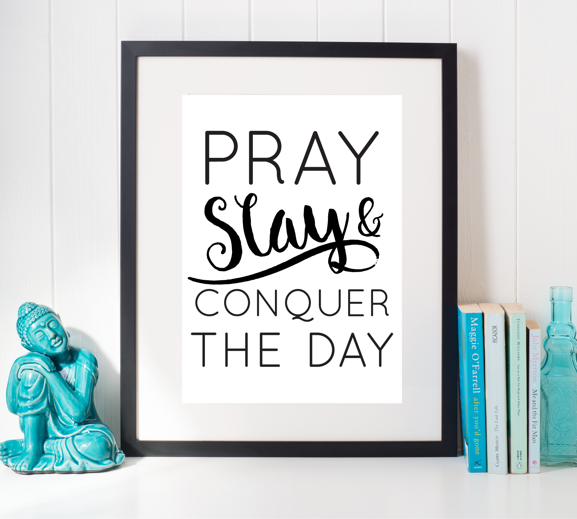 Free Printable Pray Slay & Conquer the Day from @pinkimonogirl for a gallery wall