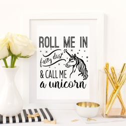 Free Printable Roll Me In Fairy Dust & Call Me A Unicorn in black 2 from @pinkimonogirl for a gallery wall