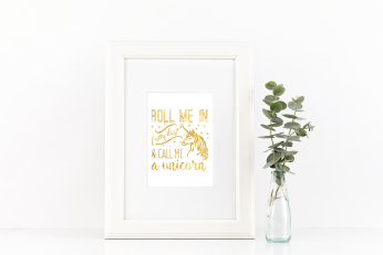 Free Printable Roll Me In Fairy Dust & Call Me A Unicorn in gold from @pinkimonogirl for a gallery wall