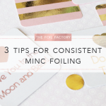 The Foil Factory: 3 Tips For Using Your MINC Foil Applicator