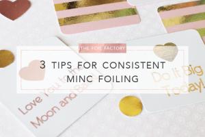 The Foil Factory - 3 Tips For Consistent MINC Foil Applicator Foiling