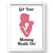 Free Printable Get Your Mommy Hustle On in pink 2 from @pinkimonogirl for a gallery wall
