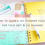 HTGAWC: How To Make A DIY Planner Folder For Your Brit & Co Planner