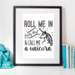 Free Printable Roll Me In Fairy Dust & Call Me A Unicorn in black from @pinkimonogirl for a gallery wall